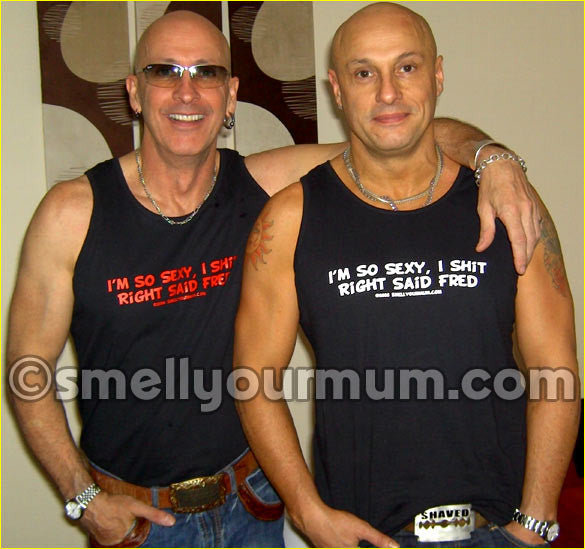 I'm So Sexy, I Shit Right Said Fred | T-Shirt, Vest, Hoody