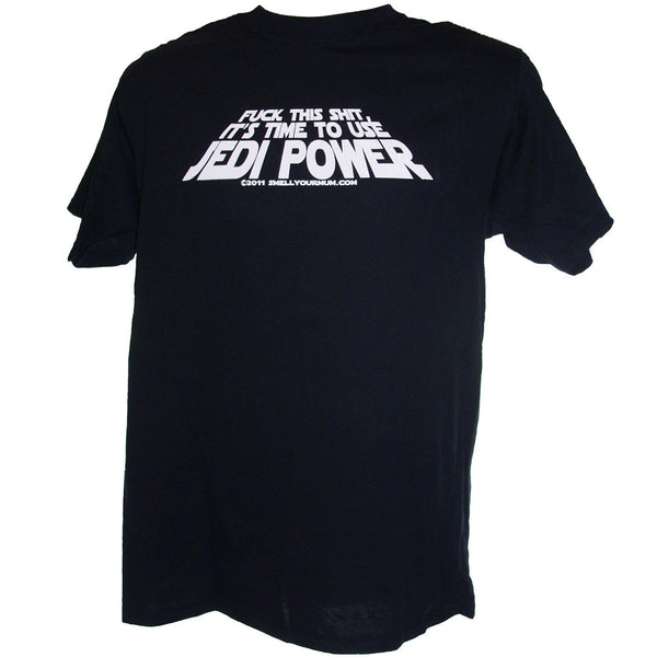 Fuck This Shit, It's Time To Use JEDI POWER (Star Wars/Force Awakens/Rogue One) | T-Shirt, Vest, Hoody