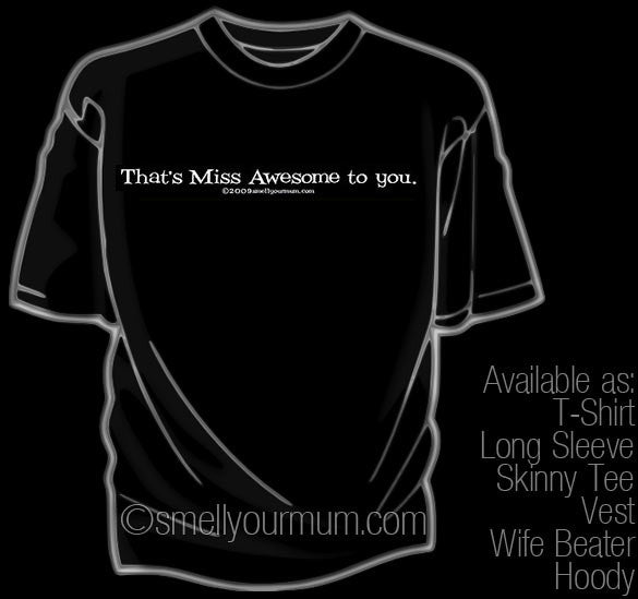 That's Miss Awesome To You | T-Shirt, Vest, Hoody