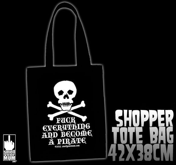 Fuck Everything And Become A Pirate | TOTE SHOPPING BAG