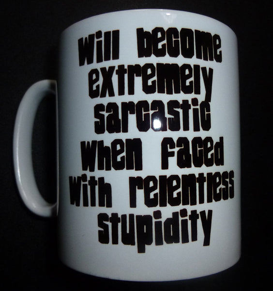 Will Become Extremely Sarcastic When Faced With Relentless Stupidity | MUG