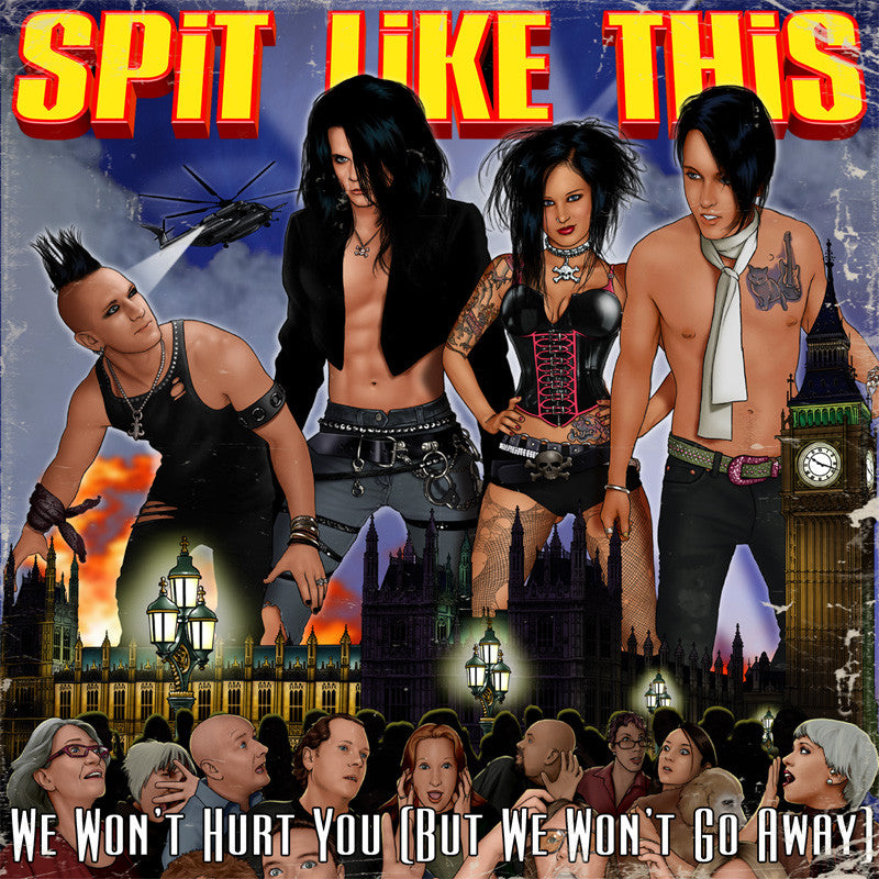 "SPiT LiKE THiS ""We Won't Hurt You (But We Won't Go Away)"" 