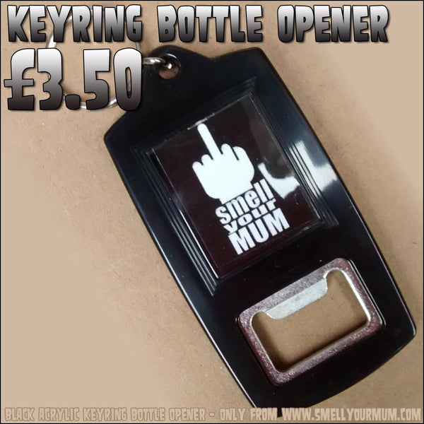 Smell Your Mum | Keyring Bottle Opener