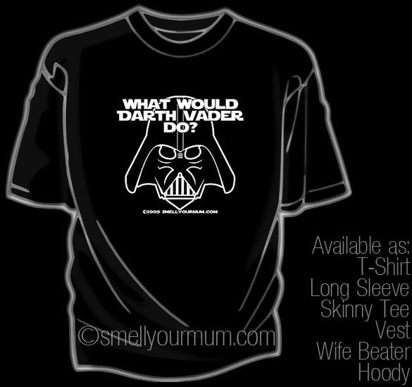 What Would Darth Vader Do? (Star Wars/Force Awakens/Rogue One/Last Jedi) | T-Shirt, Vest, Hoody