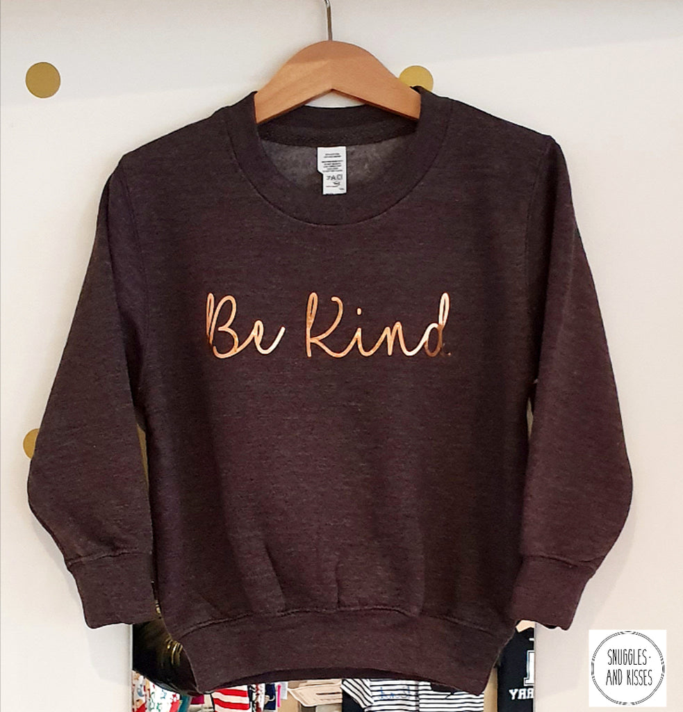 Kids Be Kind Sweatshirt - Snuggles and Kisses