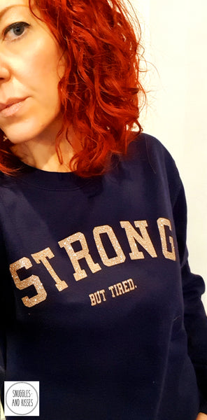'Strong..But Tired' Adult Sweatshirt