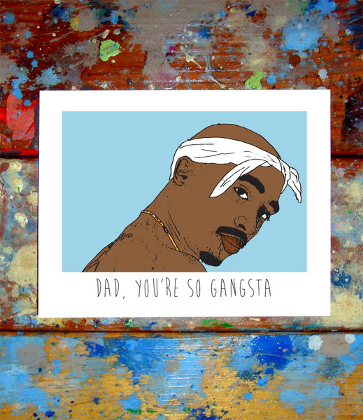 2pac Father's Day Greeting Card