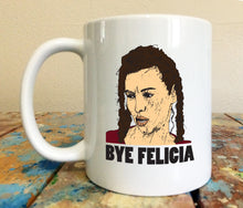 Bye Felicia Friday 11 oz Mug