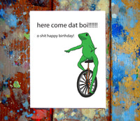 Dat Boi Meme Happy Birthday Card