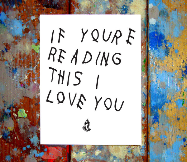 Drake If You're Reading This I Love You Card