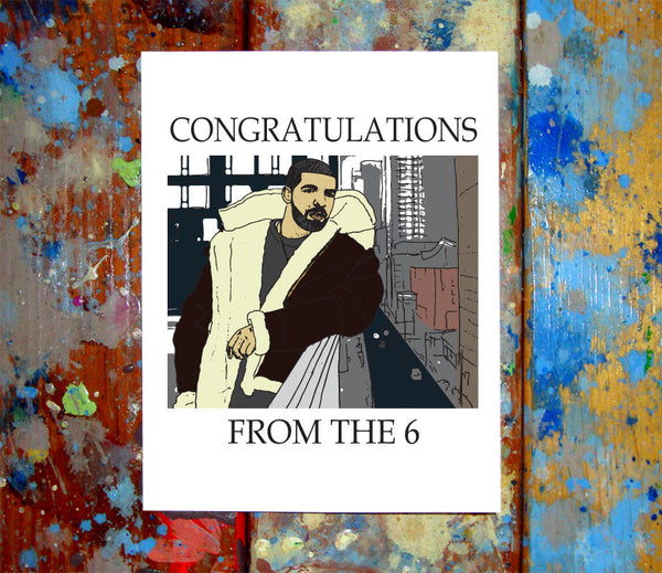 Drake Congratulations From The 6 Greeting Card