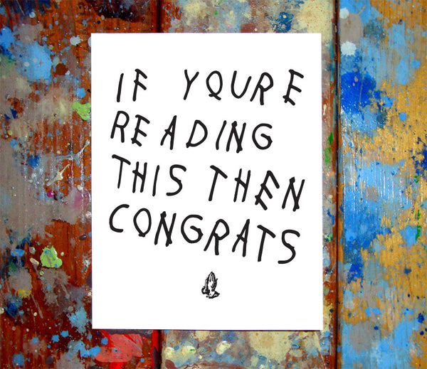 Drake If You're Reading This Then Congrats Card