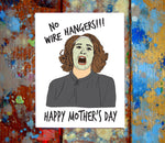 No Wire Hangers Mother's Day Greeting Card