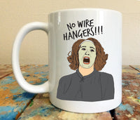 Mommie Dearest No Wire Hangers 11 oz Mug