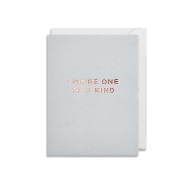 You're One Of A Kind Mini Card