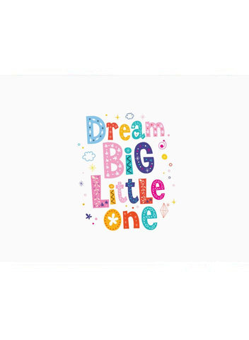 Dream Big Little One, Colourful - Premature Baby Card