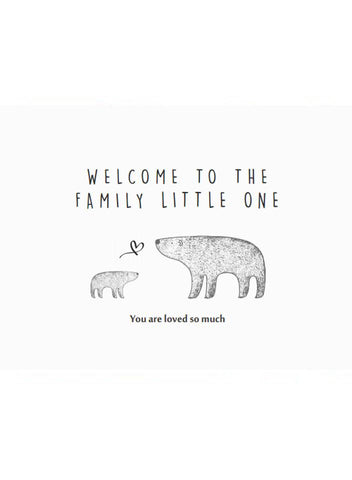 Welcome To The Family Little One - New Baby Card
