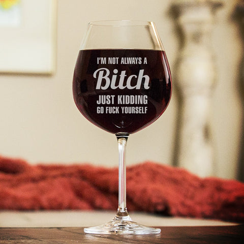 Not Always A B... Wine Glasses - Wine Glass - Epic Goodies Shop