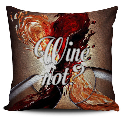 Wine Not? - Pillow Cover