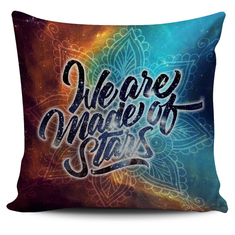 We Are Made Of Starts - Pillow Cover