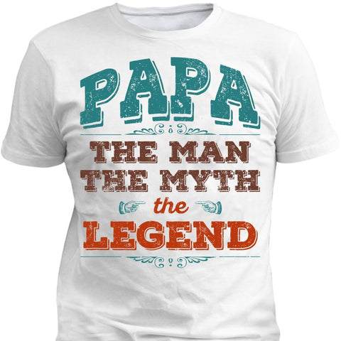 Papa The Man The Myth The Legend - 2 -   - 2