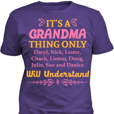 It's A Grandma Thing Only Grandkids Will Understand - shirts - Epic Goodies Shop