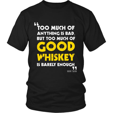 Too Much Good Whiskey Shirt - Shirts - Epic Goodies Shop
