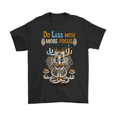 Do Less With More Focus - Tees - T-shirt - Epic Goodies Shop