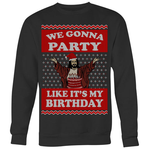 Party Like Birthday - Sweater - Sweat Shirt - Epic Goodies Shop