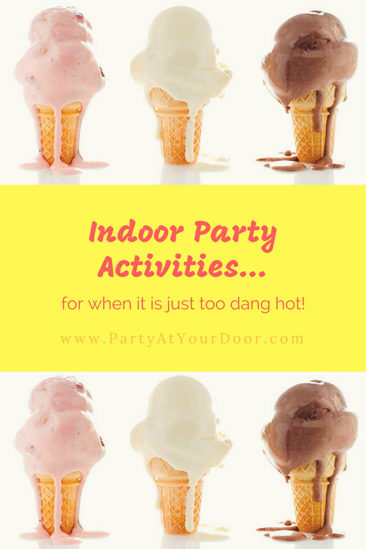 Indoor Party Activities...for when it is just too dang hot!