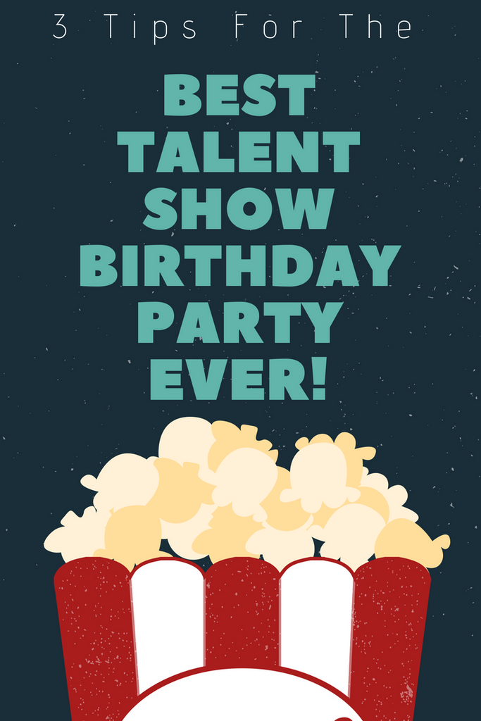 A Talent Show Birthday Party