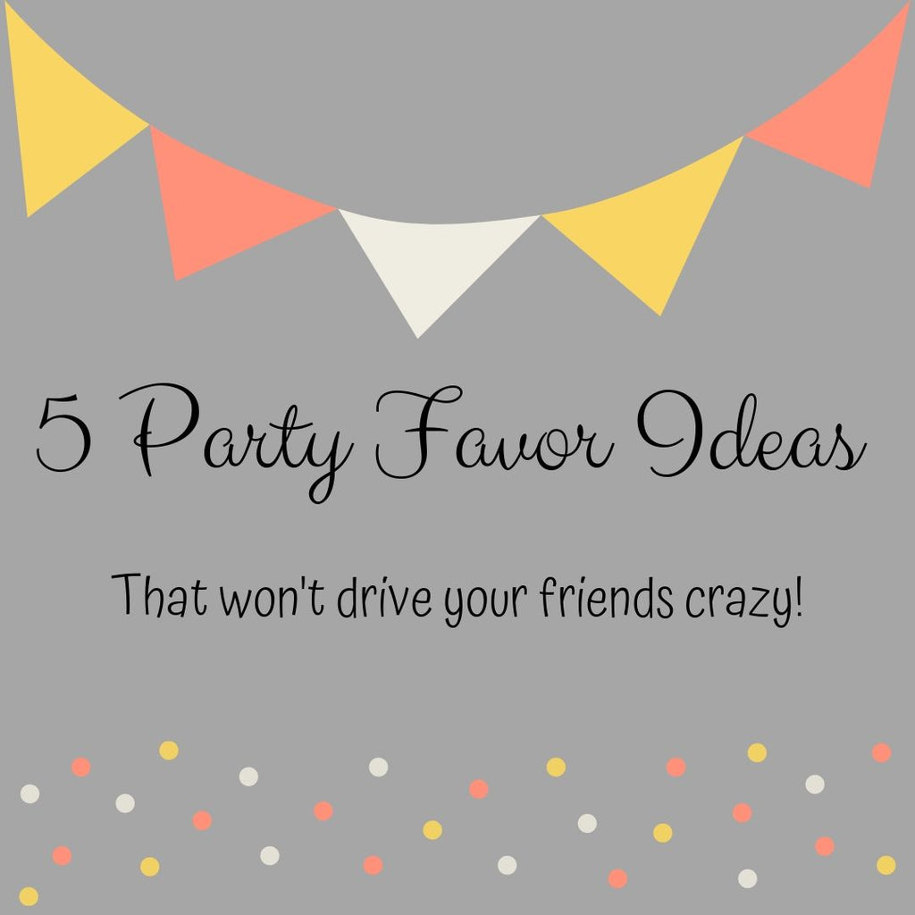 Kid and Parent Friendly Party Favors
