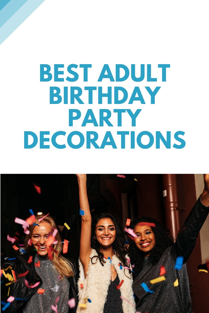 The Best Adult Birthday Party Decorations