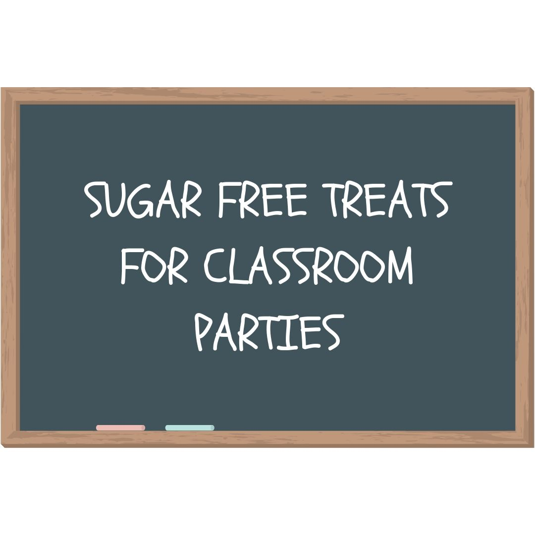 Sugar Free Treats for Classroom Parties