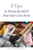 3 Tips to Throw the BEST New Year's Eve Party