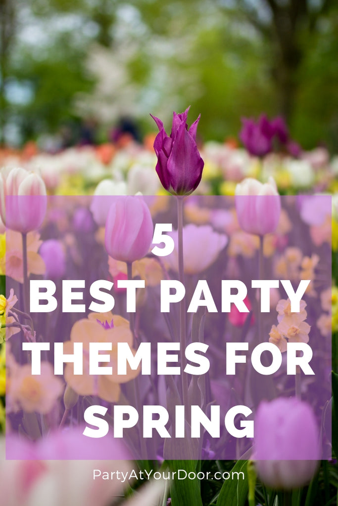5 Best Party Themes for Spring