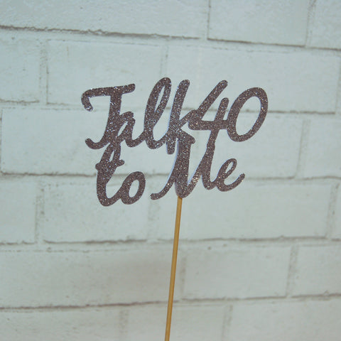 Talk 40 To Me Centerpiece on Pinterest