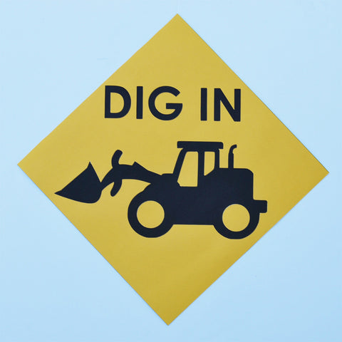 """Dig In"" Construction Party Sign"