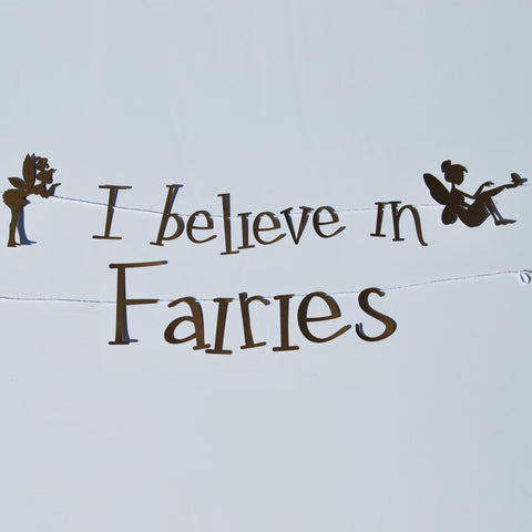 """I Believe In Fairies"" Banner"