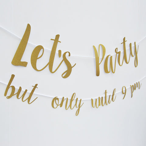 """Let's Party, But Only Until 9pm"" Banner"