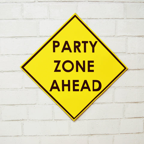 Party Zone Construction Sign