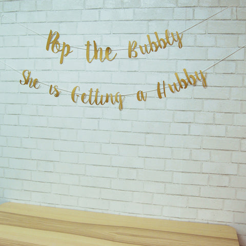 """Pop The Bubbly She is Getting a Hubby"" Banner"
