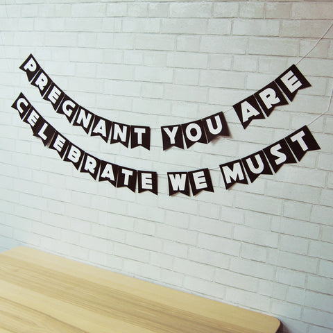 """Pregnant You Are, Celebrate We Must"" Baby Shower Banner"