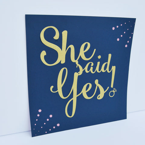 """She Said Yes"" Engagement Party Sign"