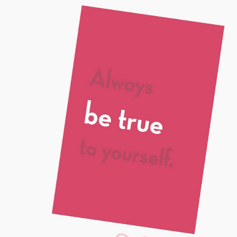"""Always Be True to Yourself"" Print on Pinterest"