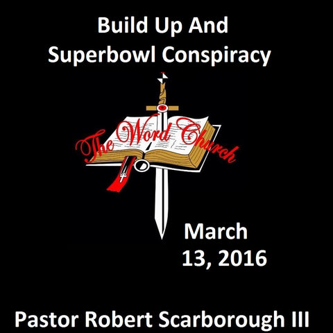 Build Up and Superbowl Conspiracy