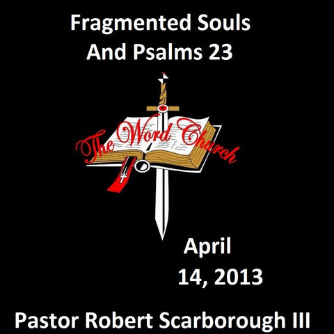 Fragmented Souls and Psalms 23
