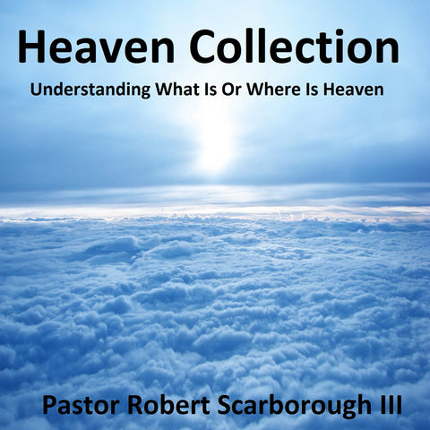 Heaven Collection: What Or Where Is Heaven