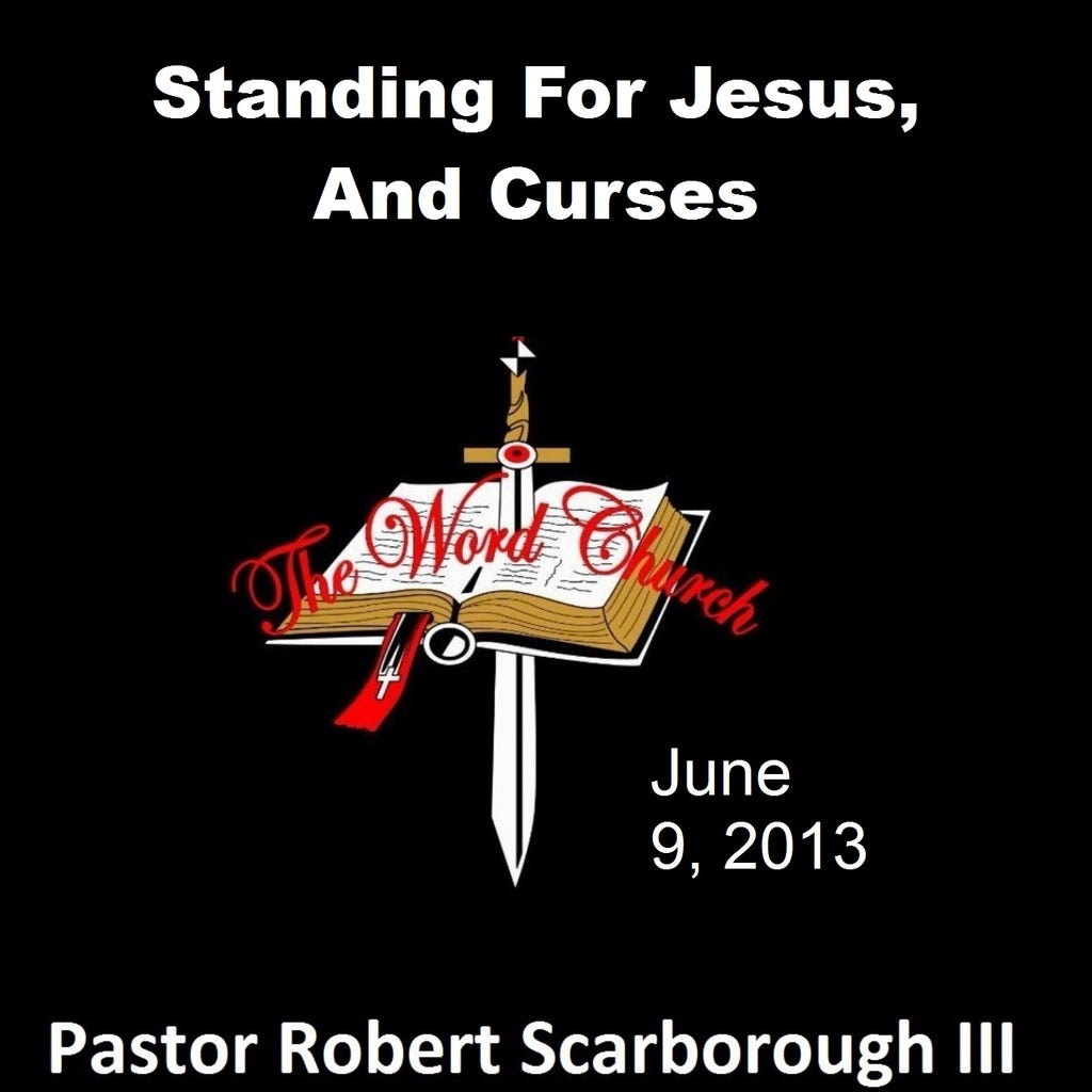 Standing For Jesus, And Curses
