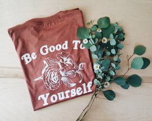 Be Good to Yourself Adult Tee